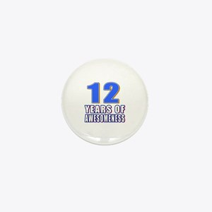 12 Years Of Awesomeness Mini Button