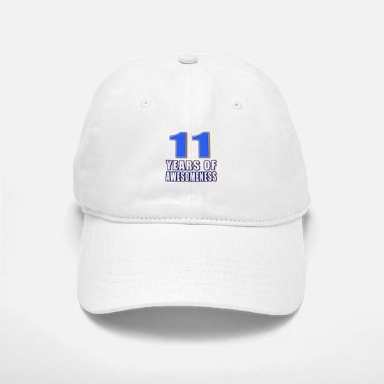 11 Years Of Awesomeness Baseball Baseball Cap