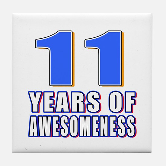11 Years Of Awesomeness Tile Coaster