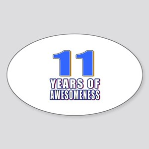 11 Years Of Awesomeness Sticker (Oval)