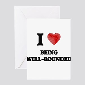being well-rounded Greeting Cards