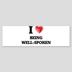 being well-spoken Bumper Sticker