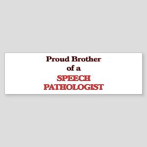 Proud Brother of a Speech Pathologi Bumper Sticker