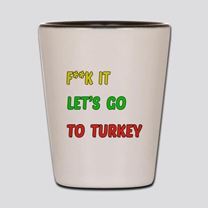 Let's go to Turkey Shot Glass
