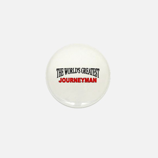 """The World's Greatest Journeyman"" Mini Button"