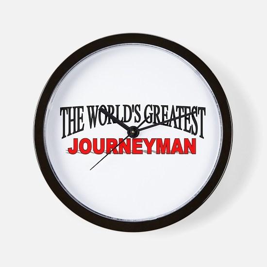 """The World's Greatest Journeyman"" Wall Clock"