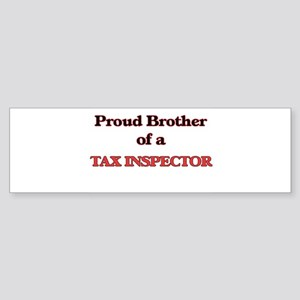 Proud Brother of a Tax Inspector Bumper Sticker
