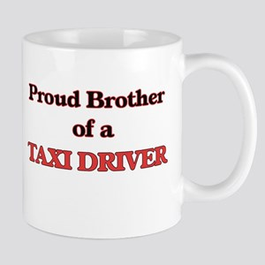 Proud Brother of a Taxi Driver Mugs