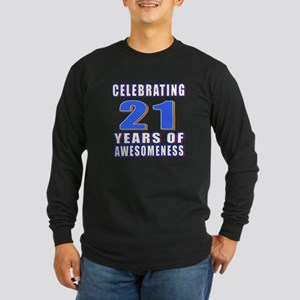 21 Years Of Awesomeness Long Sleeve Dark T-Shirt