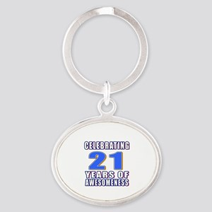 21 Years Of Awesomeness Oval Keychain