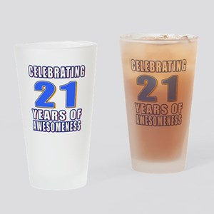 21 Years Of Awesomeness Drinking Glass