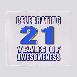 21 Years Of Awesomeness Throw Blanket