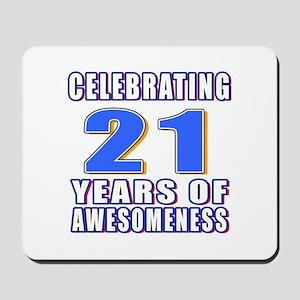 21 Years Of Awesomeness Mousepad