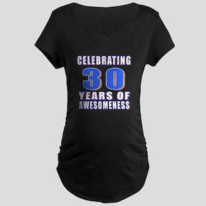 30 Years Of Awesomeness Maternity Dark T-Shirt