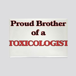 Proud Brother of a Toxicologist Magnets