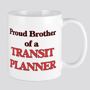 Proud Brother of a Transit Planner Mugs