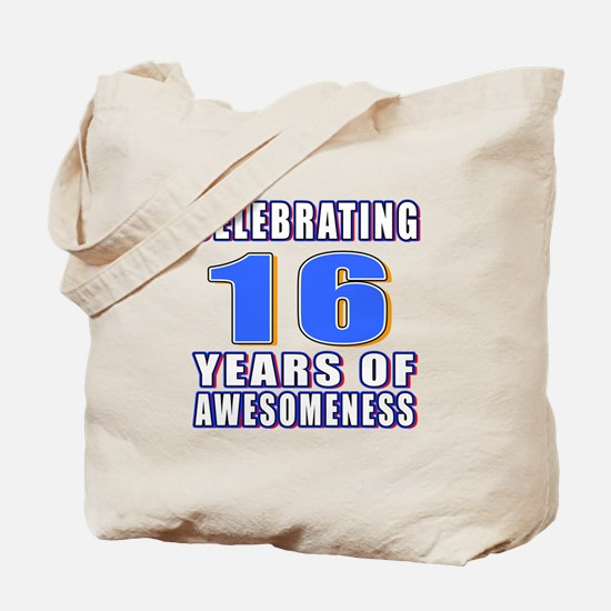 16 Years Of Awesomeness Tote Bag