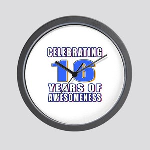 16 Years Of Awesomeness Wall Clock