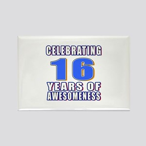 16 Years Of Awesomeness Rectangle Magnet