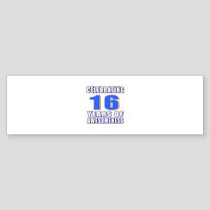 16 Years Of Awesomeness Sticker (Bumper)