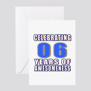 06 Years Of Awesomeness Greeting Card
