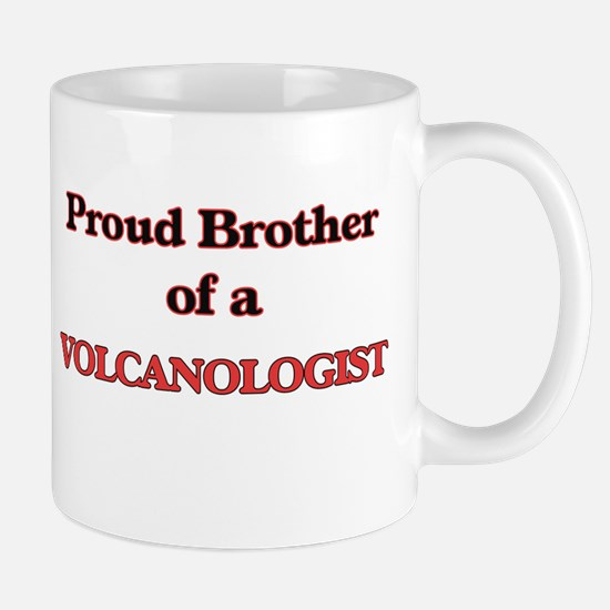 Proud Brother of a Volcanologist Mugs