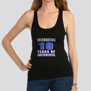 10 Years Of Awesomeness Racerback Tank Top