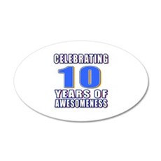 10 Years Of Awesomeness Wall Decal