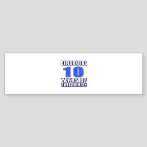10 Years Of Awesomeness Sticker (Bumper)