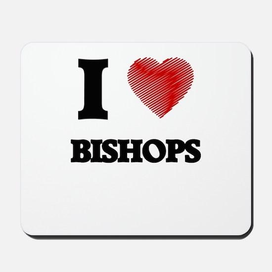 I Love BISHOPS Mousepad