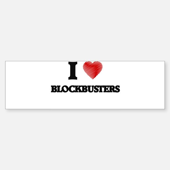 I Love BLOCKBUSTERS Bumper Bumper Bumper Sticker