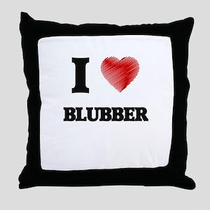I Love BLUBBER Throw Pillow
