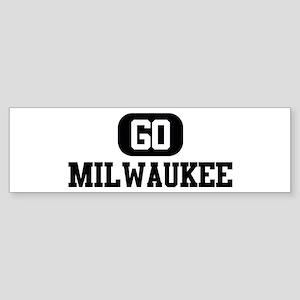 GO MILWAUKEE Bumper Sticker