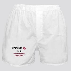 Kiss Me I'm a PHYSIOTHERAPY ASSISTANT Boxer Shorts