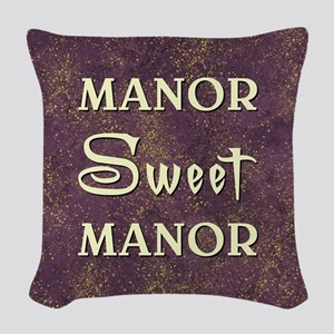 MANOR SWEET MANOR Woven Throw Pillow