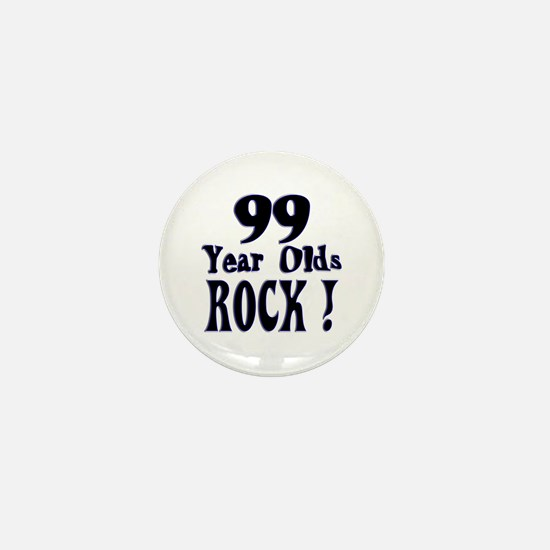99 Year Olds Rock ! Mini Button