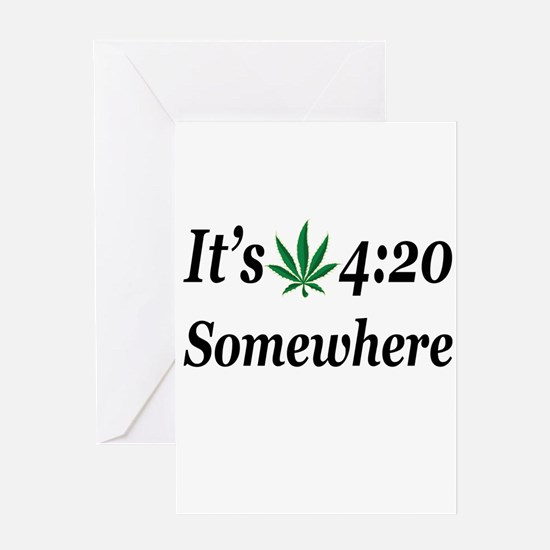 Its 420 Somewhere Greeting Cards