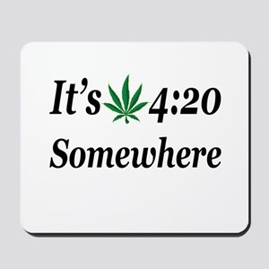 Its 420 Somewhere Mousepad