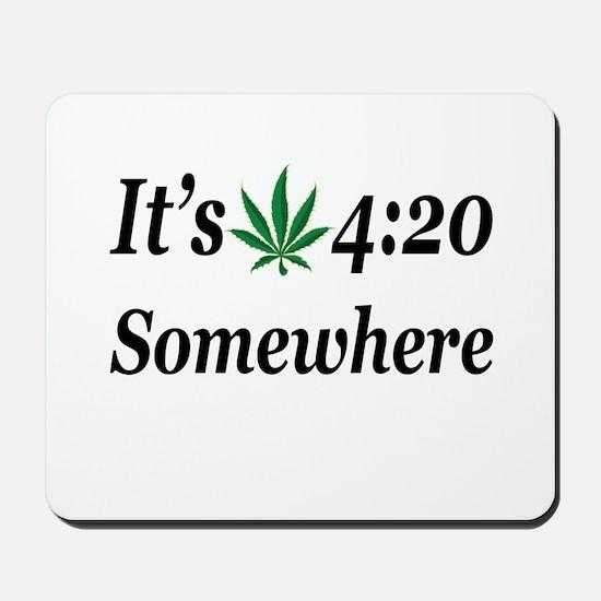 Its 420 Somewhere Mousepad