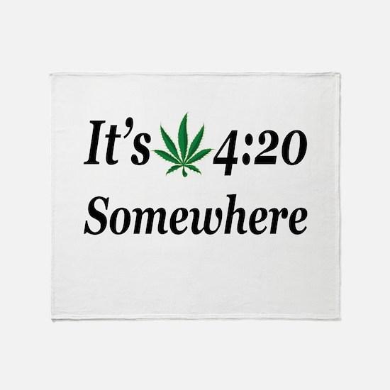 Its 420 Somewhere Throw Blanket
