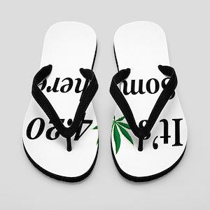 Its 420 Somewhere Flip Flops