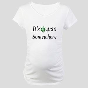 Its 420 Somewhere Maternity T-Shirt