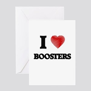 I Love BOOSTERS Greeting Cards