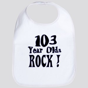 103 Year Olds Rock ! Bib