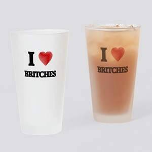 I Love BRITCHES Drinking Glass
