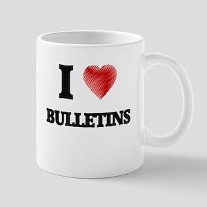 I Love BULLETINS Mugs