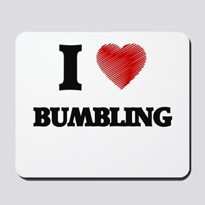 I Love BUMBLING Mousepad
