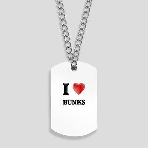 I Love BUNKS Dog Tags