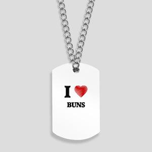 I Love BUNS Dog Tags