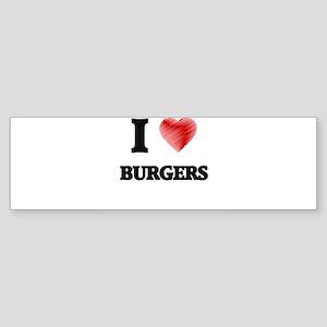 I Love BURGERS Bumper Sticker